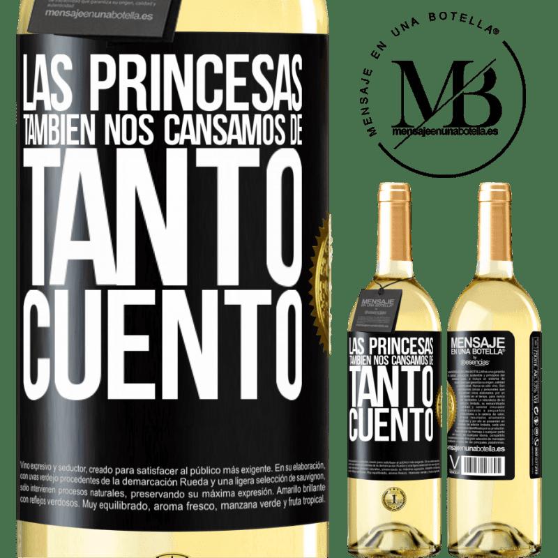 24,95 € Envoi gratuit   Vin blanc Édition WHITE Les princesses se lassent aussi de tant d'histoires Étiquette Noire. Étiquette personnalisable Vin jeune Récolte 2020 Verdejo