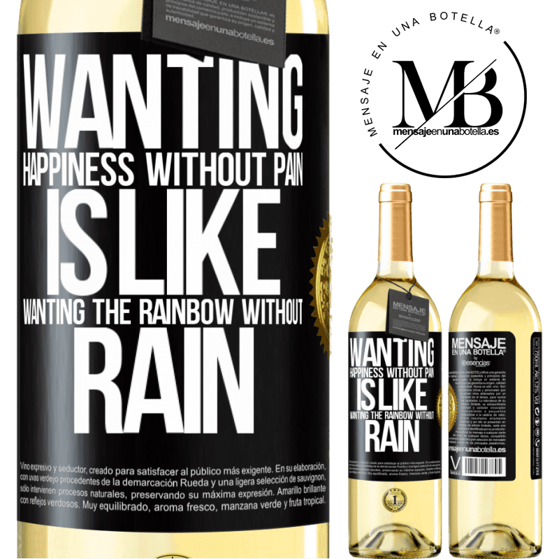24,95 € Free Shipping   White Wine WHITE Edition Wanting happiness without pain is like wanting the rainbow without rain Black Label. Customizable label Young wine Harvest 2020 Verdejo
