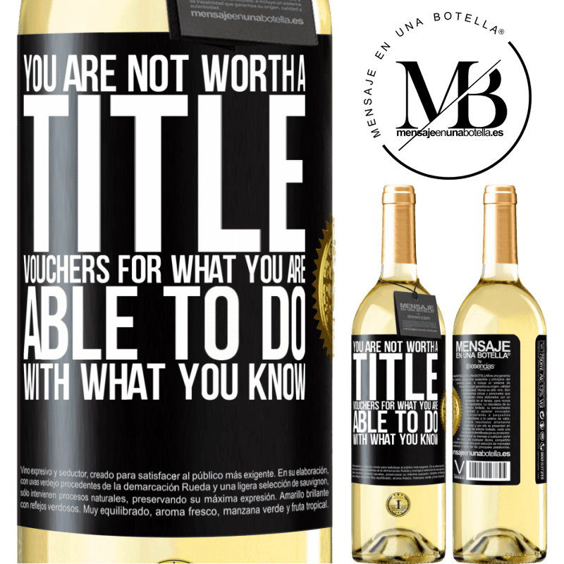 24,95 € Free Shipping | White Wine WHITE Edition You are not worth a title. Vouchers for what you are able to do with what you know Black Label. Customizable label Young wine Harvest 2020 Verdejo