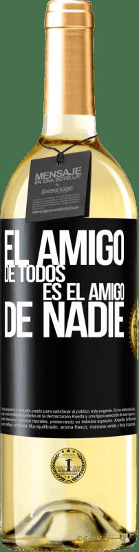 24,95 € Envío gratis | Vino Blanco Edición WHITE El amigo de todos es amigo de nadie Etiqueta Negra. Etiqueta personalizable Vino joven Cosecha 2020 Verdejo
