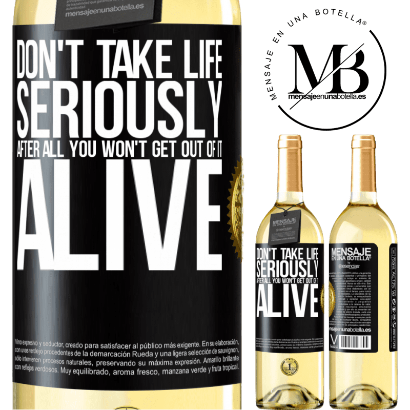 24,95 € Free Shipping | White Wine WHITE Edition Don't take life seriously, after all, you won't get out of it alive Black Label. Customizable label Young wine Harvest 2020 Verdejo