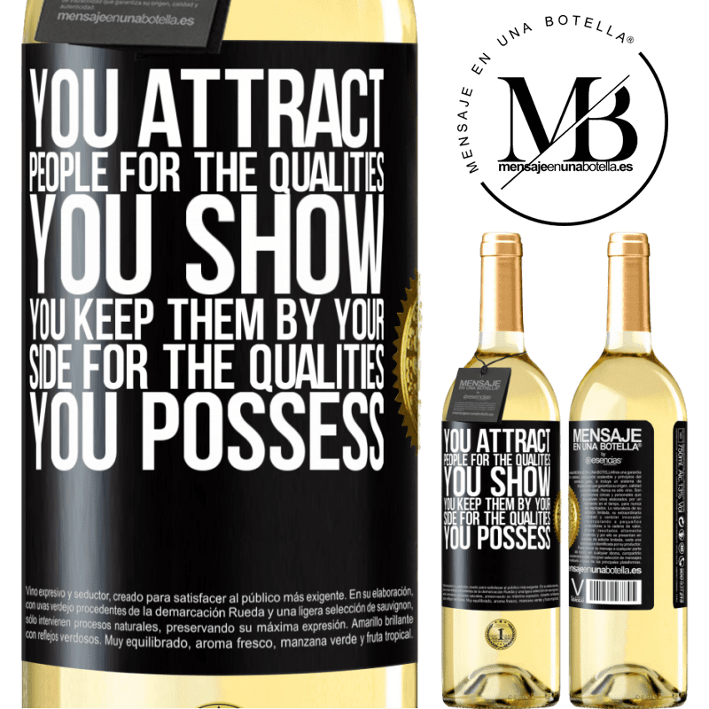 24,95 € Free Shipping | White Wine WHITE Edition You attract people for the qualities you show. You keep them by your side for the qualities you possess Black Label. Customizable label Young wine Harvest 2020 Verdejo