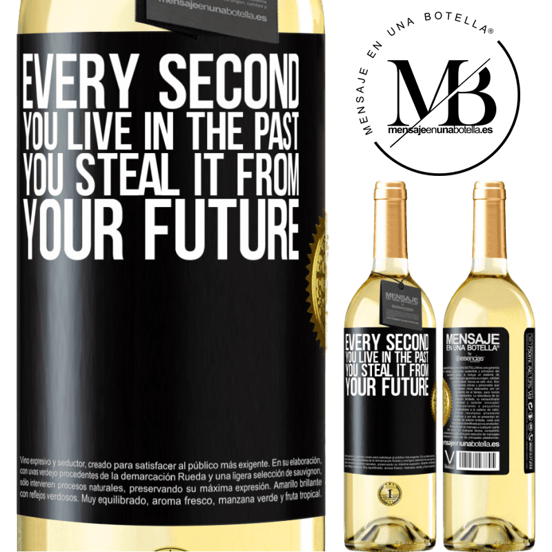 24,95 € Free Shipping   White Wine WHITE Edition Every second you live in the past, you steal it from your future Black Label. Customizable label Young wine Harvest 2020 Verdejo