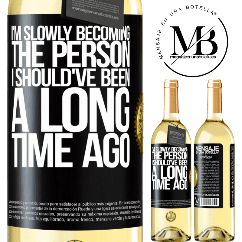 24,95 € Envío gratis | Vino Blanco Edición WHITE Poco a poco me estoy convirtiendo en la persona que debería haber sido hace mucho tiempo Etiqueta Negra. Etiqueta personalizable Vino joven Cosecha 2020 Verdejo