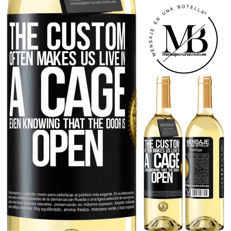 24,95 € Free Shipping | White Wine WHITE Edition The custom often makes us live in a cage even knowing that the door is open Black Label. Customizable label Young wine Harvest 2020 Verdejo
