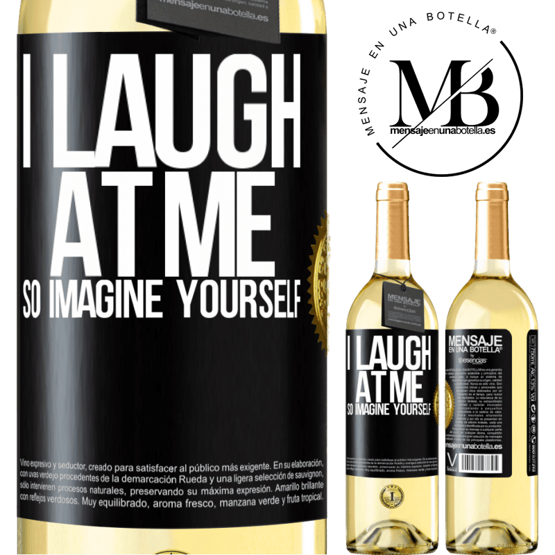 24,95 € Free Shipping   White Wine WHITE Edition I laugh at me, so imagine yourself Black Label. Customizable label Young wine Harvest 2020 Verdejo