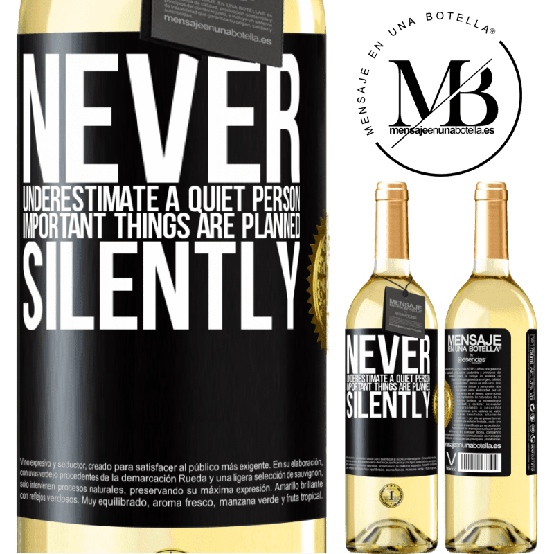 24,95 € Free Shipping | White Wine WHITE Edition Never underestimate a quiet person, important things are planned silently Black Label. Customizable label Young wine Harvest 2020 Verdejo