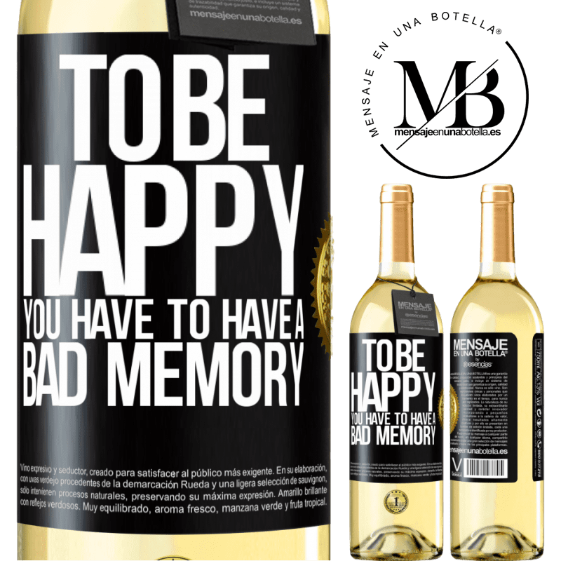 24,95 € Free Shipping   White Wine WHITE Edition To be happy you have to have a bad memory Black Label. Customizable label Young wine Harvest 2020 Verdejo