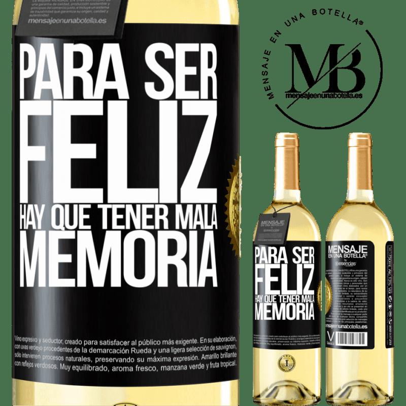 24,95 € Envío gratis | Vino Blanco Edición WHITE Para ser feliz hay que tener mala memoria Etiqueta Negra. Etiqueta personalizable Vino joven Cosecha 2020 Verdejo