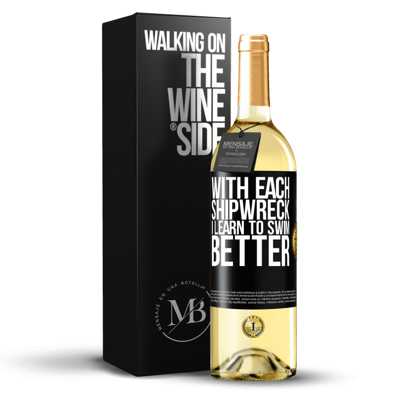 24,95 € Free Shipping | White Wine WHITE Edition With each shipwreck I learn to swim better Black Label. Customizable label Young wine Harvest 2020 Verdejo
