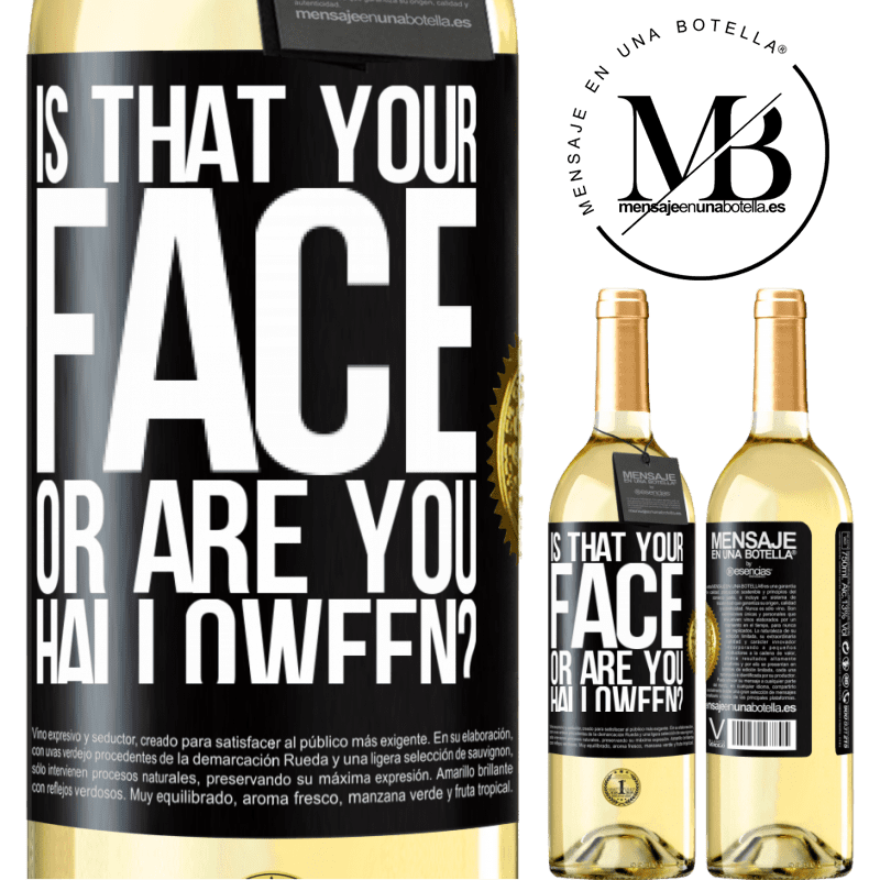 24,95 € Free Shipping | White Wine WHITE Edition is that your face or are you Halloween? Black Label. Customizable label Young wine Harvest 2020 Verdejo