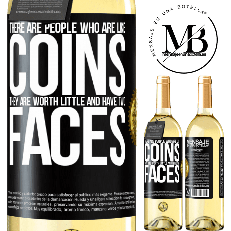 24,95 € Free Shipping | White Wine WHITE Edition There are people who are like coins. They are worth little and have two faces Black Label. Customizable label Young wine Harvest 2020 Verdejo