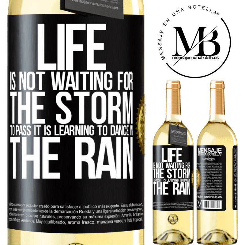 24,95 € Free Shipping | White Wine WHITE Edition Life is not waiting for the storm to pass. It is learning to dance in the rain Black Label. Customizable label Young wine Harvest 2020 Verdejo