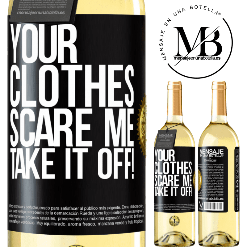 24,95 € Free Shipping   White Wine WHITE Edition Your clothes scare me. Take it off! Black Label. Customizable label Young wine Harvest 2020 Verdejo