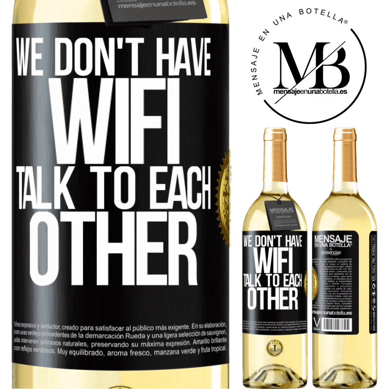 24,95 € Free Shipping   White Wine WHITE Edition We don't have WiFi, talk to each other Black Label. Customizable label Young wine Harvest 2020 Verdejo