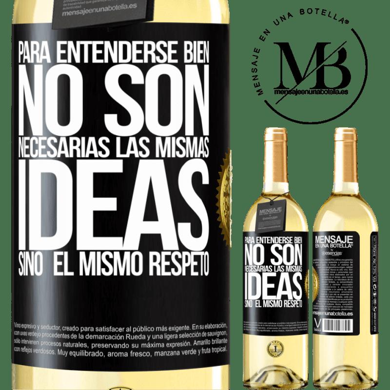 24,95 € Envío gratis   Vino Blanco Edición WHITE Para entenderse bien no son necesarias las mismas ideas, sino el mismo respeto Etiqueta Negra. Etiqueta personalizable Vino joven Cosecha 2020 Verdejo