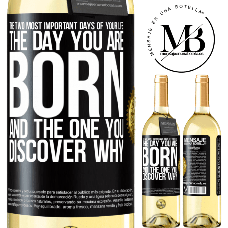 24,95 € Free Shipping   White Wine WHITE Edition The two most important days of your life: The day you are born and the one you discover why Black Label. Customizable label Young wine Harvest 2020 Verdejo