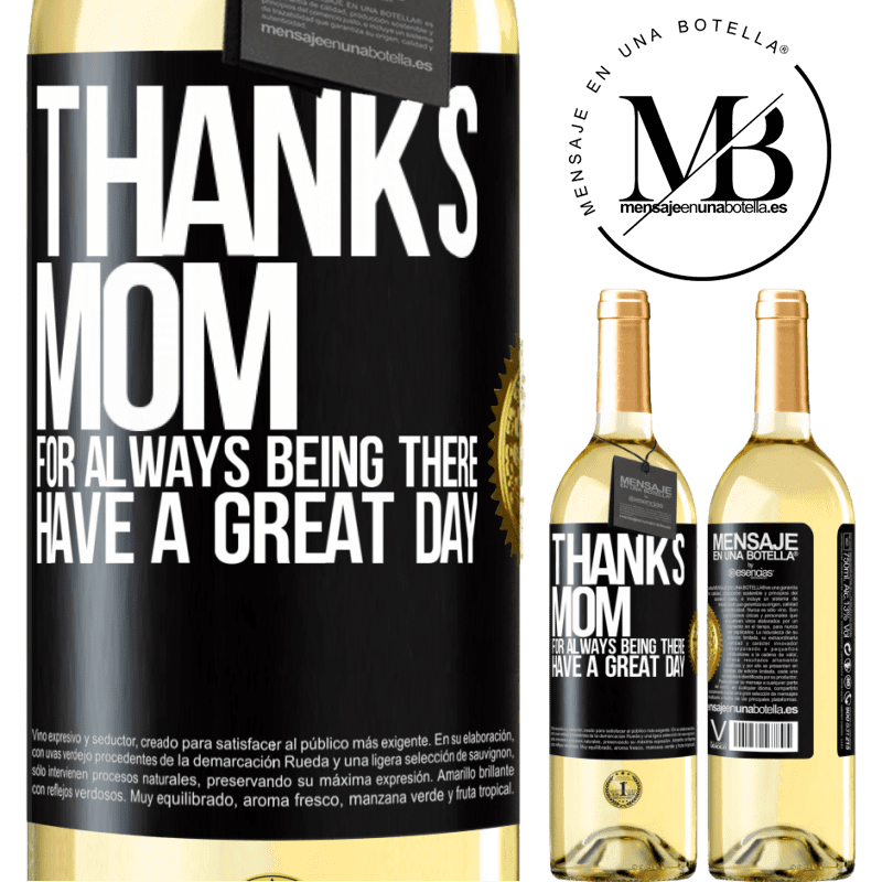 24,95 € Free Shipping | White Wine WHITE Edition Thanks mom, for always being there. Have a great day Black Label. Customizable label Young wine Harvest 2020 Verdejo