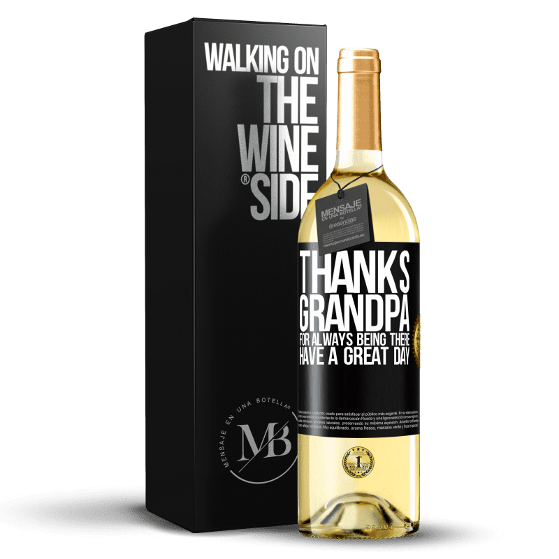 24,95 € Free Shipping   White Wine WHITE Edition Thanks grandpa, for always being there. Have a great day Black Label. Customizable label Young wine Harvest 2020 Verdejo