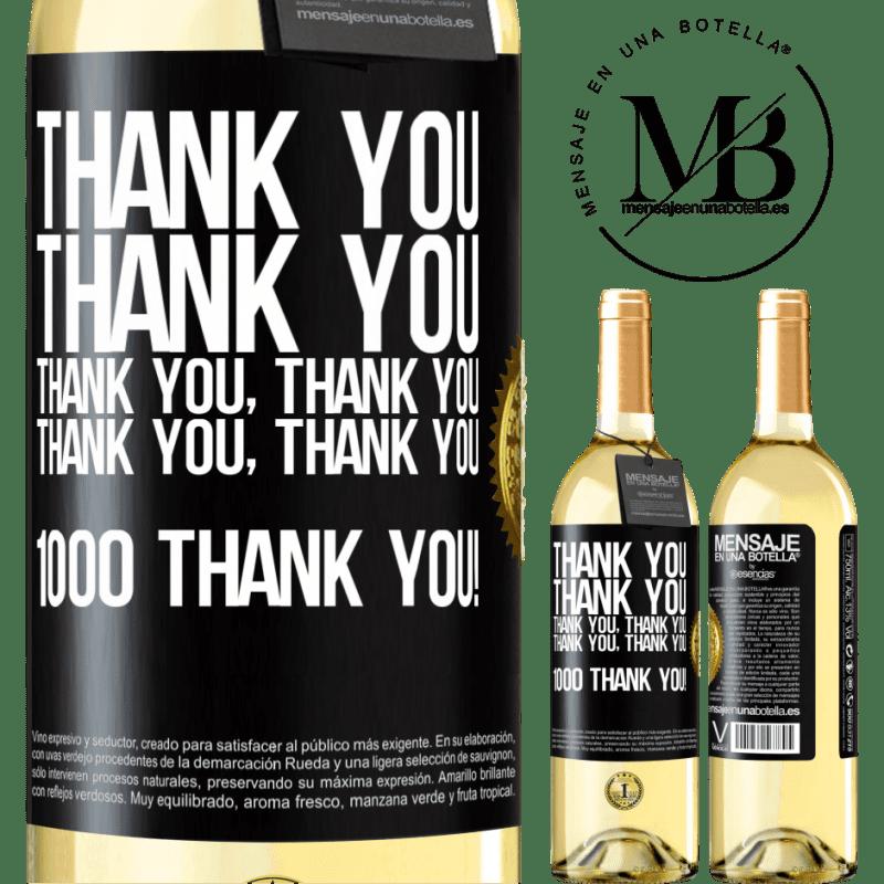 24,95 € Free Shipping | White Wine WHITE Edition Thank you, Thank you, Thank you, Thank you, Thank you, Thank you 1000 Thank you! Black Label. Customizable label Young wine Harvest 2020 Verdejo