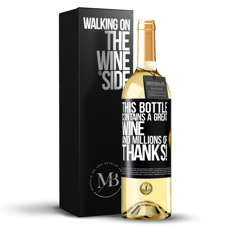 24,95 € Free Shipping | White Wine WHITE Edition This bottle contains a great wine and millions of THANKS! Black Label. Customizable label Young wine Harvest 2020 Verdejo