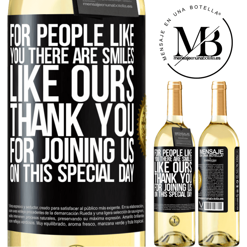 24,95 € Free Shipping   White Wine WHITE Edition For people like you there are smiles like ours. Thank you for joining us on this special day Black Label. Customizable label Young wine Harvest 2020 Verdejo