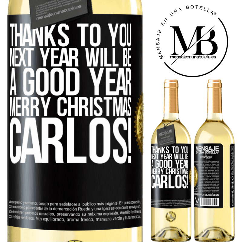 24,95 € Free Shipping   White Wine WHITE Edition Thanks to you next year will be a good year. Merry Christmas, Carlos! Black Label. Customizable label Young wine Harvest 2020 Verdejo