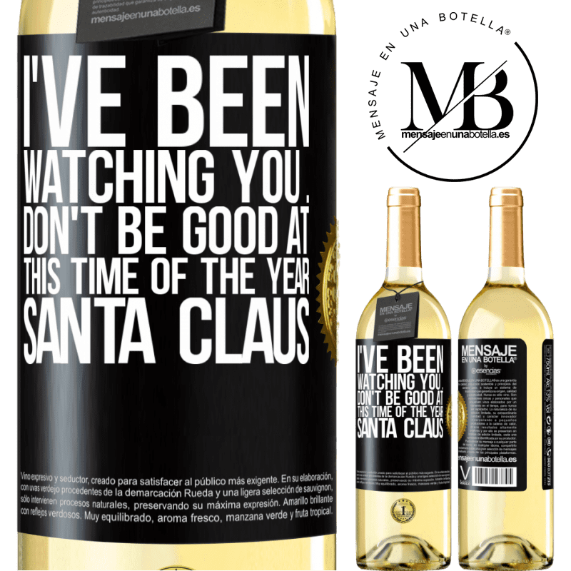 24,95 € Free Shipping | White Wine WHITE Edition I've been watching you ... Don't be good at this time of the year. Santa Claus Black Label. Customizable label Young wine Harvest 2020 Verdejo