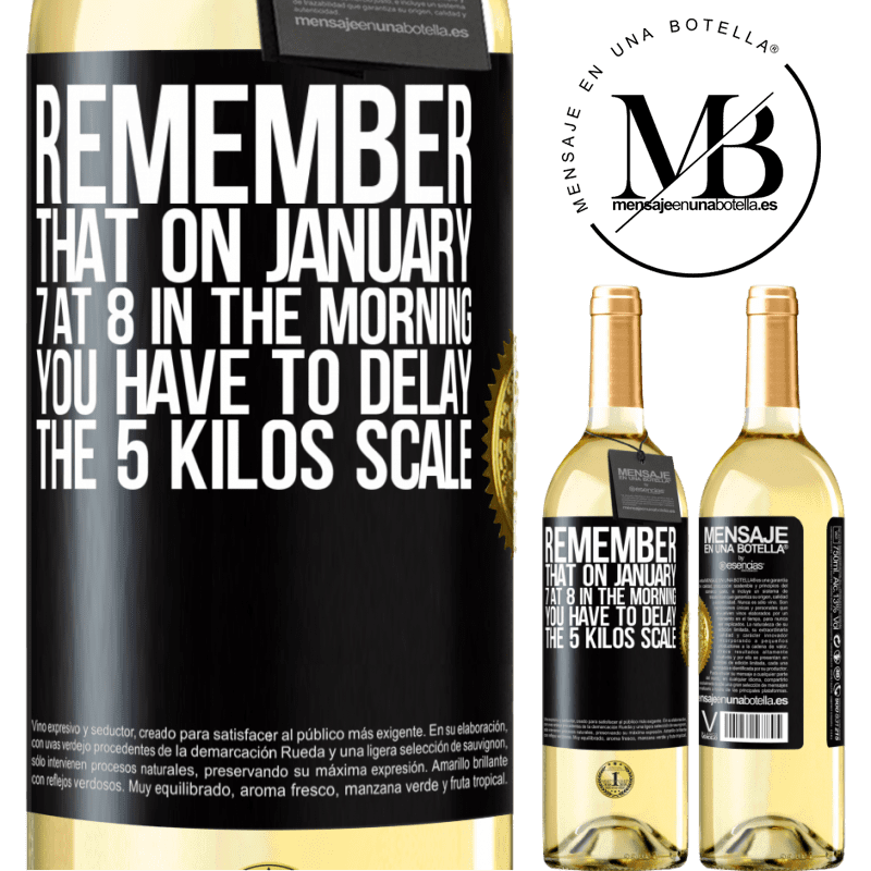 24,95 € Free Shipping | White Wine WHITE Edition Remember that on January 7 at 8 in the morning you have to delay the 5 Kilos scale Black Label. Customizable label Young wine Harvest 2020 Verdejo