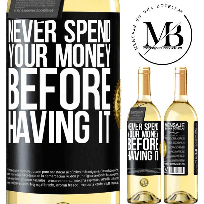 24,95 € Free Shipping   White Wine WHITE Edition Never spend your money before having it Black Label. Customizable label Young wine Harvest 2020 Verdejo