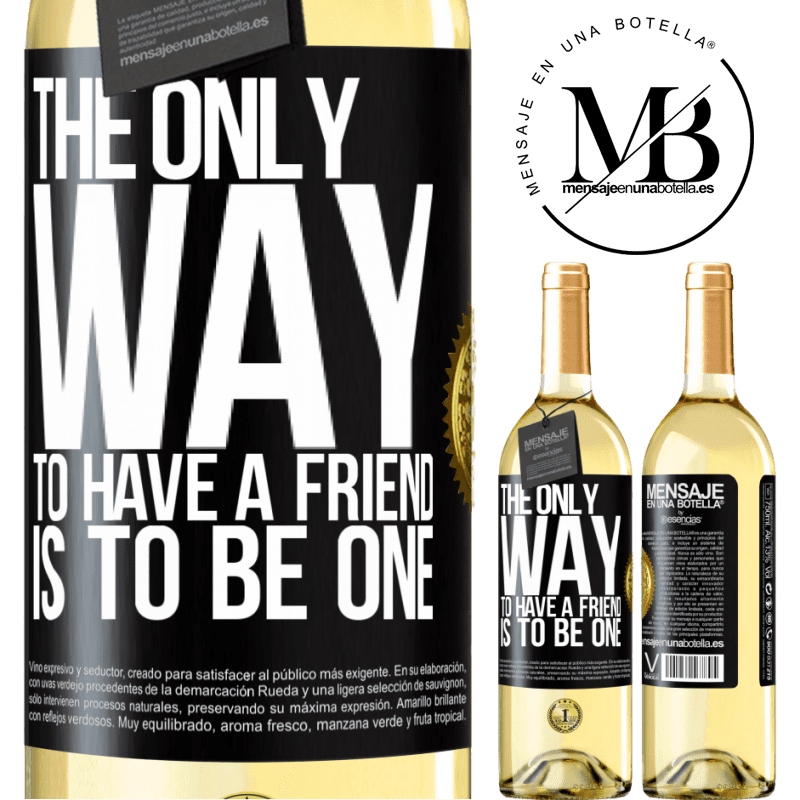 24,95 € Free Shipping   White Wine WHITE Edition The only way to have a friend is to be one Black Label. Customizable label Young wine Harvest 2020 Verdejo