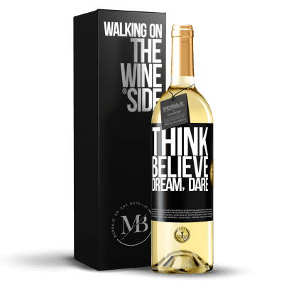«Think believe dream dare» WHITE Edition