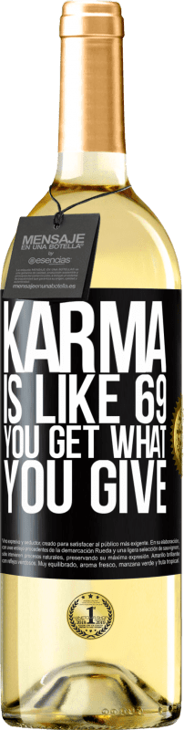 24,95 € Free Shipping | White Wine WHITE Edition Karma is like 69, you get what you give Black Label. Customizable label Young wine Harvest 2020 Verdejo
