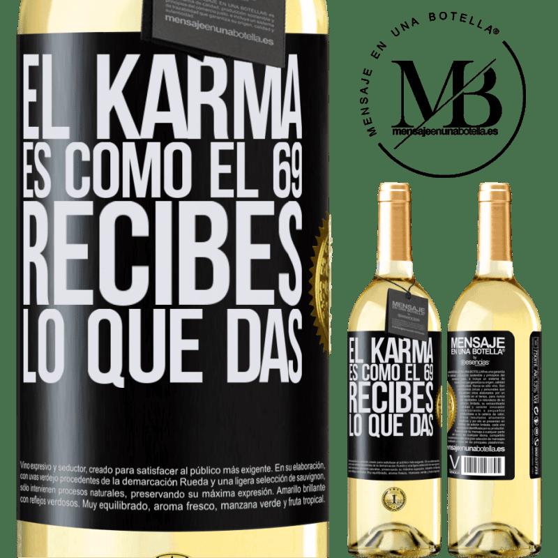 24,95 € Envío gratis | Vino Blanco Edición WHITE El Karma es como el 69, recibes lo que das Etiqueta Negra. Etiqueta personalizable Vino joven Cosecha 2020 Verdejo