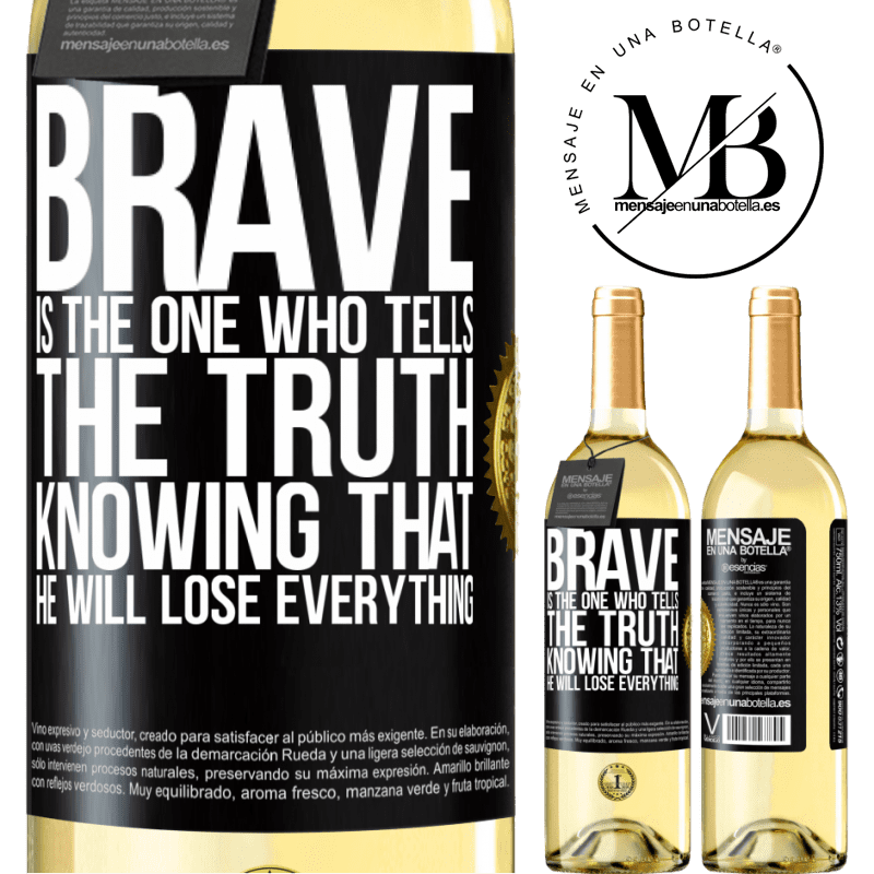 24,95 € Free Shipping | White Wine WHITE Edition Brave is the one who tells the truth knowing that he will lose everything Black Label. Customizable label Young wine Harvest 2020 Verdejo