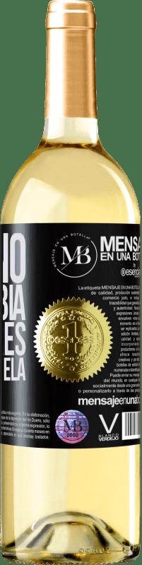 «El Vino no cambia quien eres. Sólo lo revela» Edición WHITE