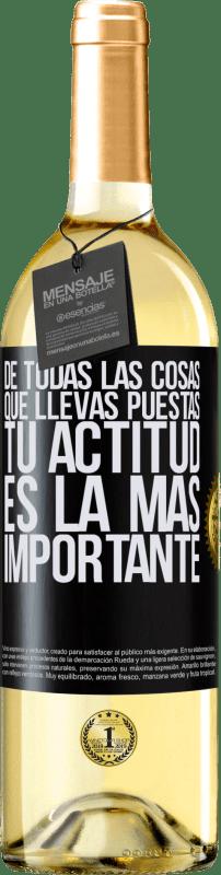24,95 € Envío gratis | Vino Blanco Edición WHITE De todas las cosas que llevas puestas, tu actitud es la más importante Etiqueta Negra. Etiqueta personalizable Vino joven Cosecha 2020 Verdejo