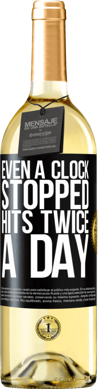 24,95 € Free Shipping | White Wine WHITE Edition Even a clock stopped hits twice a day Black Label. Customizable label Young wine Harvest 2020 Verdejo