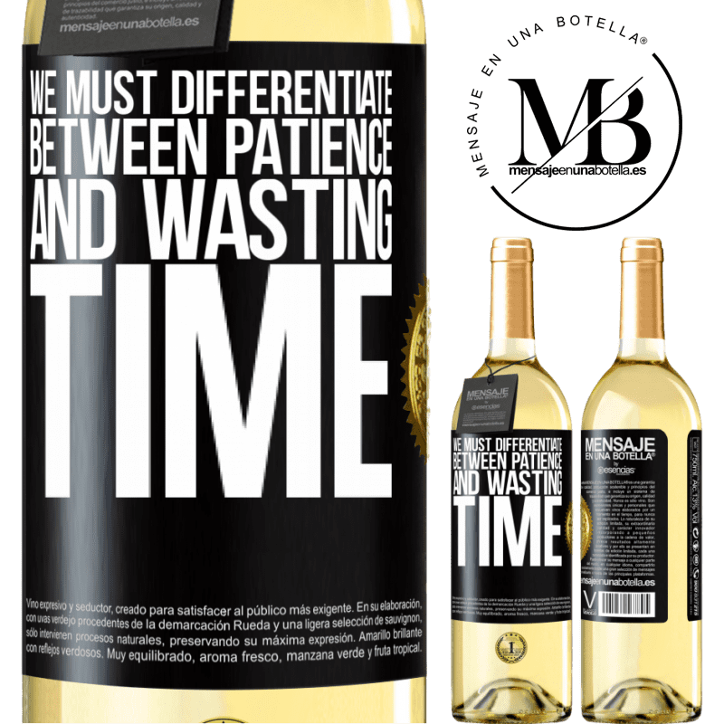24,95 € Free Shipping   White Wine WHITE Edition We must differentiate between patience and wasting time Black Label. Customizable label Young wine Harvest 2020 Verdejo