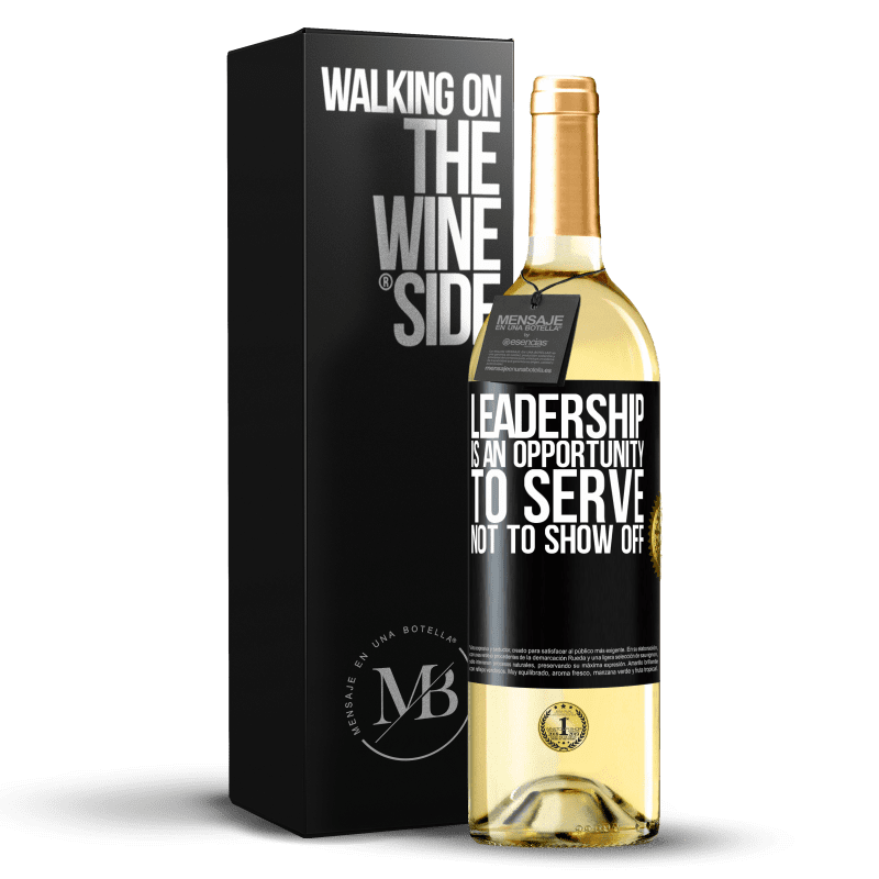 24,95 € Free Shipping | White Wine WHITE Edition Leadership is an opportunity to serve, not to show off Black Label. Customizable label Young wine Harvest 2020 Verdejo