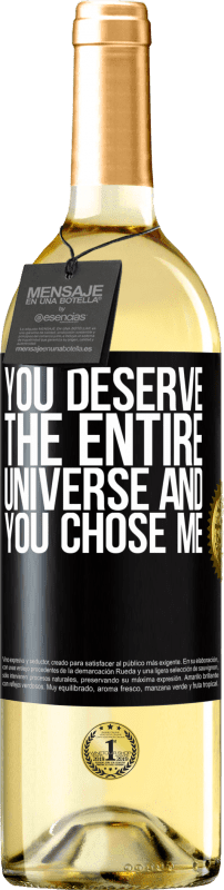 24,95 € Free Shipping | White Wine WHITE Edition You deserve the entire universe and you chose me Black Label. Customizable label Young wine Harvest 2020 Verdejo