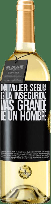 24,95 € Envío gratis | Vino Blanco Edición WHITE Una mujer segura es la inseguridad más grande de un hombre Etiqueta Negra. Etiqueta personalizable Vino joven Cosecha 2020 Verdejo
