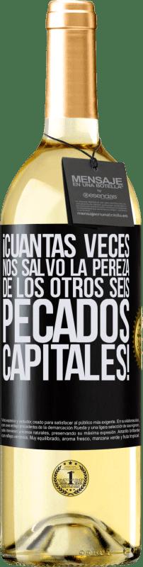 24,95 € Envío gratis | Vino Blanco Edición WHITE ¡Cuántas veces nos salvó la pereza de los otros seis pecados capitales! Etiqueta Negra. Etiqueta personalizable Vino joven Cosecha 2020 Verdejo