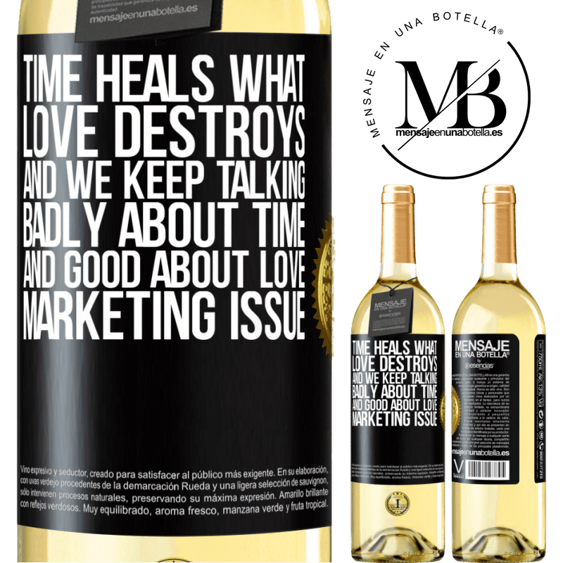 24,95 € Free Shipping | White Wine WHITE Edition Time heals what love destroys. And we keep talking badly about time and good about love. Marketing issue Black Label. Customizable label Young wine Harvest 2020 Verdejo