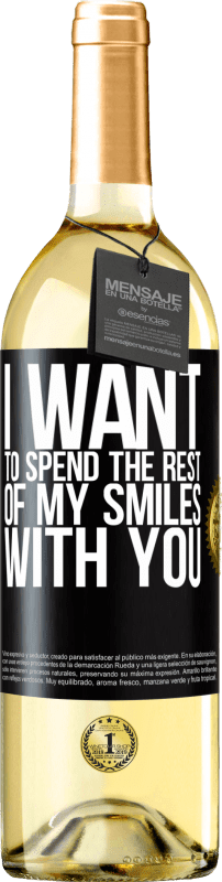 24,95 € Free Shipping | White Wine WHITE Edition I want to spend the rest of my smiles with you Black Label. Customizable label Young wine Harvest 2020 Verdejo