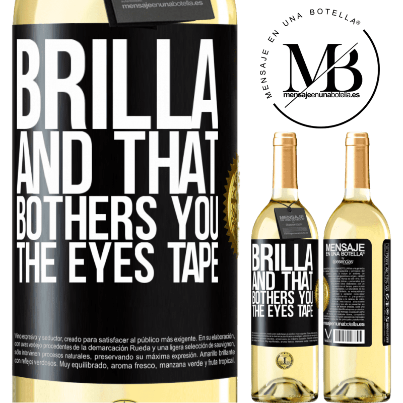 24,95 € Free Shipping | White Wine WHITE Edition Brilla and that bothers you, the eyes tape Black Label. Customizable label Young wine Harvest 2020 Verdejo