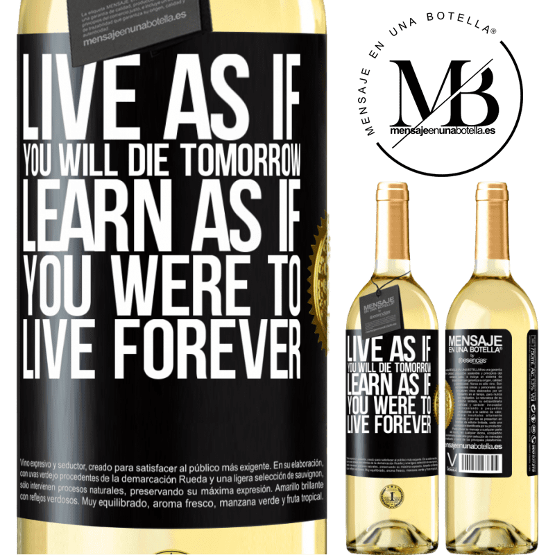 24,95 € Free Shipping | White Wine WHITE Edition Live as if you will die tomorrow. Learn as if you were to live forever Black Label. Customizable label Young wine Harvest 2020 Verdejo