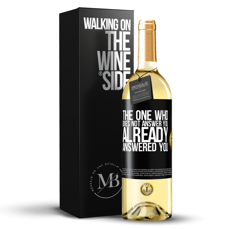 24,95 € Free Shipping | White Wine WHITE Edition The one who does not answer you, already answered you Black Label. Customizable label Young wine Harvest 2020 Verdejo