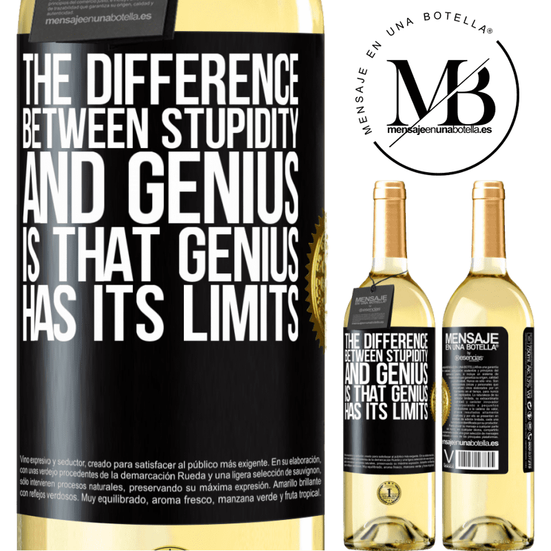 24,95 € Free Shipping   White Wine WHITE Edition The difference between stupidity and genius, is that genius has its limits Black Label. Customizable label Young wine Harvest 2020 Verdejo