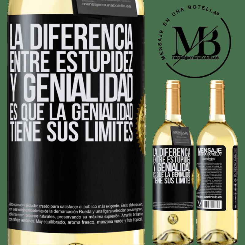 24,95 € Envoi gratuit | Vin blanc Édition WHITE La différence entre la stupidité et le génie, c'est que le génie a ses limites Étiquette Noire. Étiquette personnalisable Vin jeune Récolte 2020 Verdejo